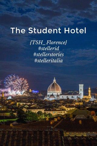 The Student Hotel {TSH_Florence} #stellerid #stellerstories #stelleritalia