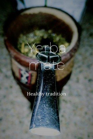 Yerba mate Healthy tradition
