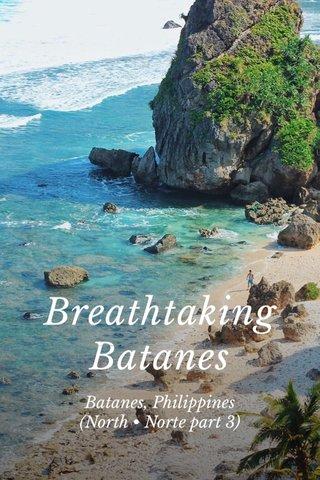 Breathtaking Batanes Batanes, Philippines (North • Norte part 3)