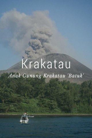 Krakatau Anak Gunung Krakatau 'Batuk'