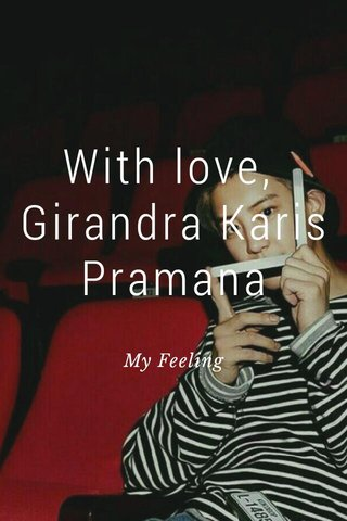 With love, Girandra Karis Pramana My Feeling