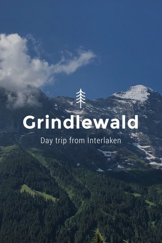 Grindlewald Day trip from Interlaken