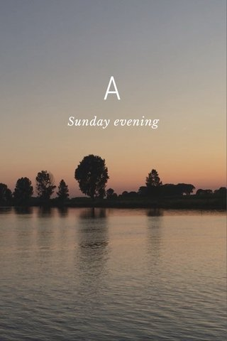 A Sunday evening