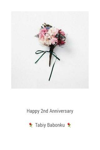 Happy 2nd Anniversary ⚘ Tabiy Babonku ⚘