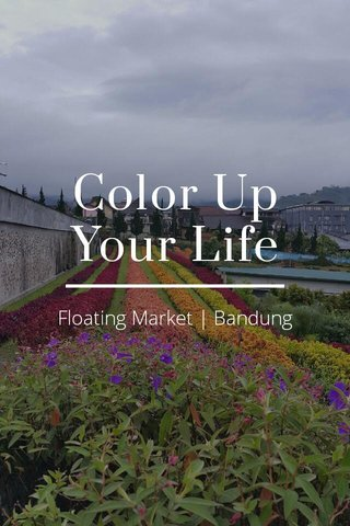 Color Up Your Life Floating Market | Bandung