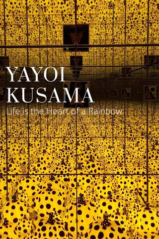 YAYOI KUSAMA Life is the Heart of a Rainbow
