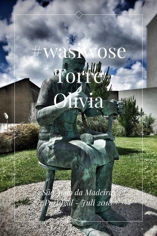 #wasiwose Torre Olivia São João da Madeira, Portugal - Juli 2018