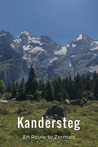 Kandersteg En Route to Zermatt