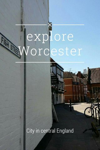 explore Worcester City in central England