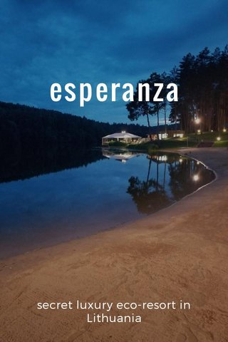 esperanza secret luxury eco-resort in Lithuania