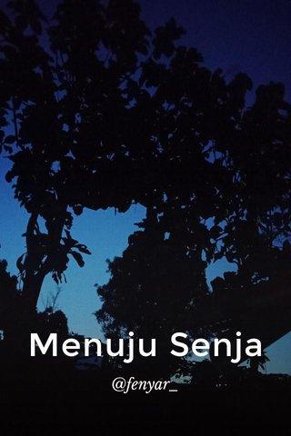 Menuju Senja @fenyar_