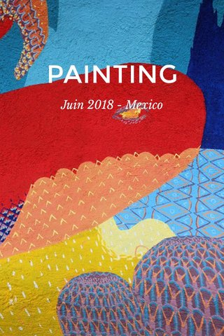 PAINTING Juin 2018 - Mexico