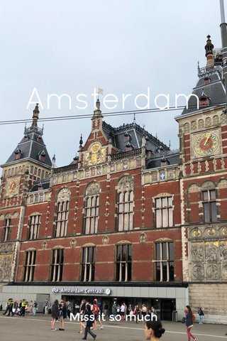 Amsterdam Miss it so much