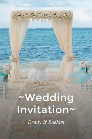 ~Wedding Invitation~ Deony & Baehwi