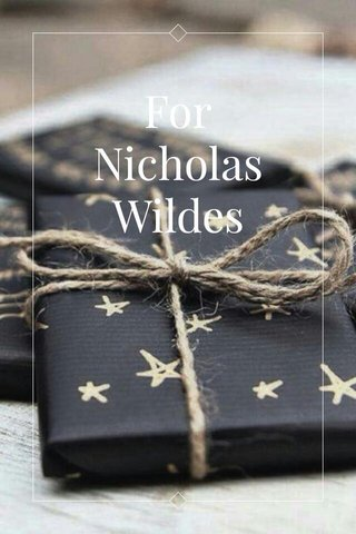 For Nicholas Wildes