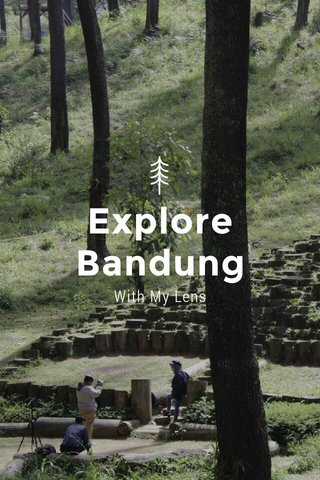 Explore Bandung With My Lens