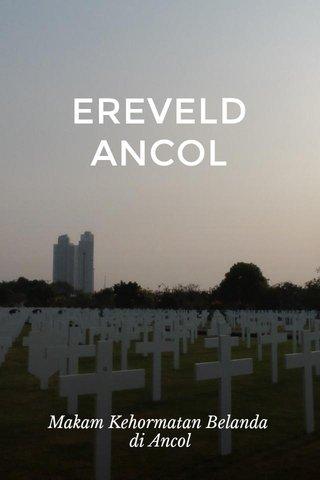 EREVELD ANCOL Makam Kehormatan Belanda di Ancol