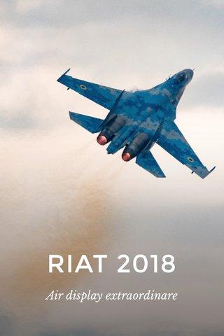 RIAT 2018 Air display extraordinare