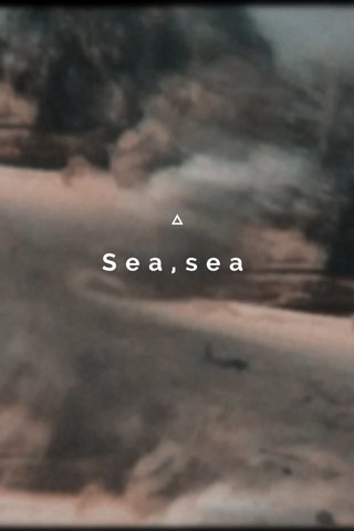 Sea,sea
