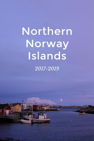 Northern Norway Islands 2017-2019