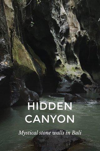 HIDDEN CANYON Mystical stone walls in Bali