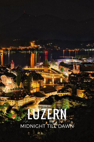 LUZERN MIDNIGHT TILL DAWN