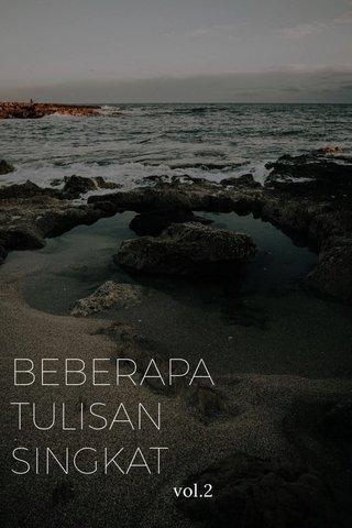 BEBERAPA TULISAN SINGKAT vol.2
