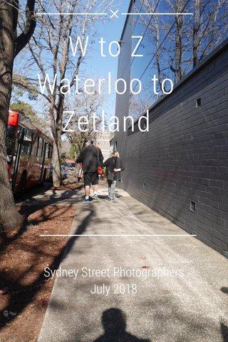 W to Z Waterloo to Zetland Sydney Street Photographers July 2018