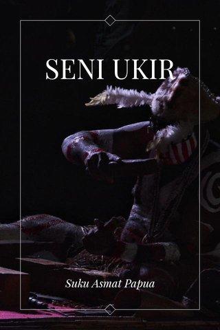 SENI UKIR Suku Asmat Papua