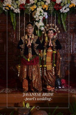 JAVANESE BRIDE -pearl's wedding-