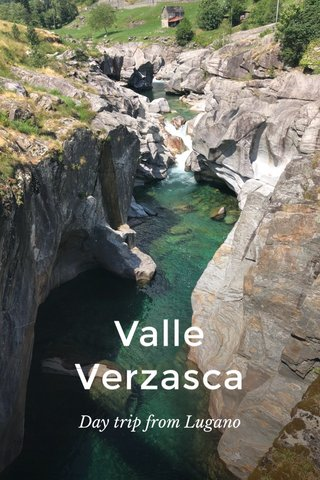Valle Verzasca Day trip from Lugano
