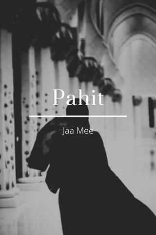 Pahit Jaa Mee