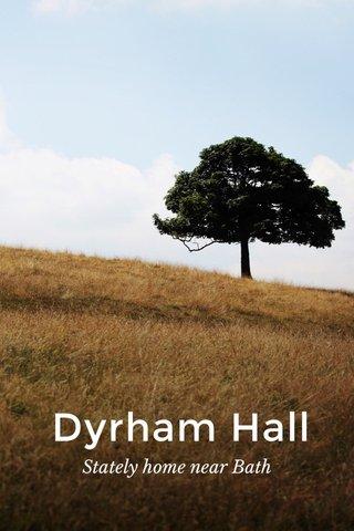 Dyrham Hall Stately home near Bath