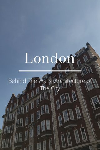 London Behind The Walls: Architecture of The City