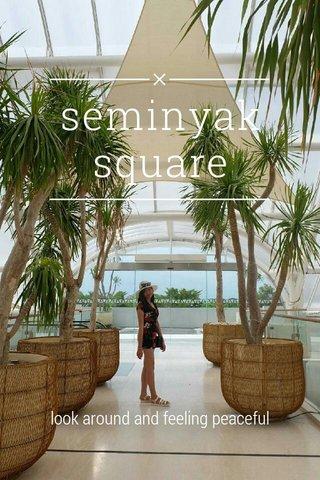 seminyak square look around and feeling peaceful