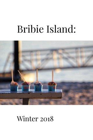 Bribie Island: Winter 2018