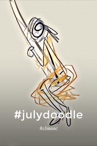 #julydoodle #clmooc