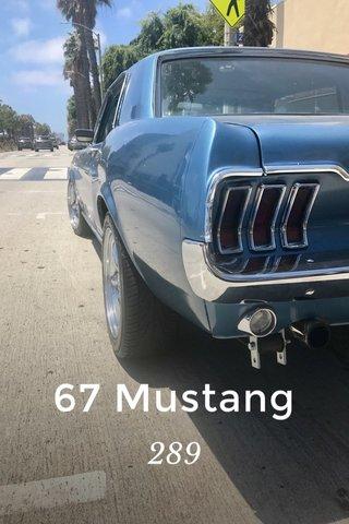 67 Mustang 289