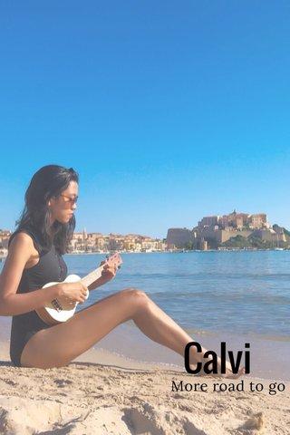 Calvi More road to go