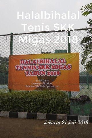 Halalbihalal Tenis SKK Migas 2018 Jakarta 21 Juli 2018