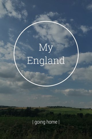 My England | going home |