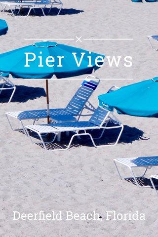 Pier Views Deerfield Beach, Florida