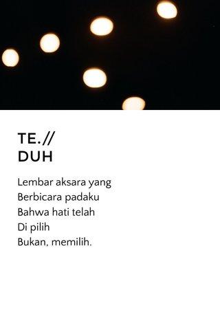 TE.// DUH