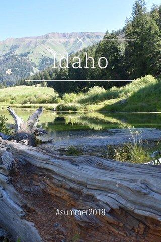 Idaho #summer2018