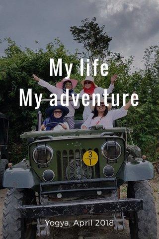 My life My adventure Yogya, April 2018