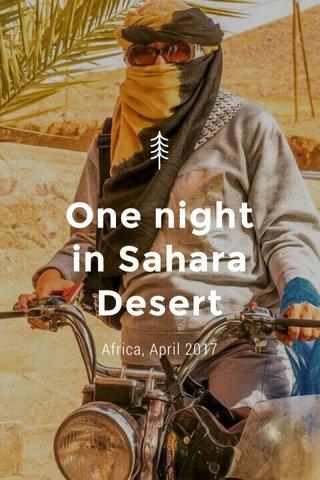 One night in Sahara Desert Africa, April 2017