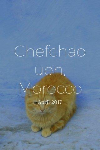 Chefchaouen, Morocco April 2017