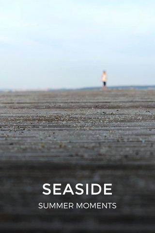 SEASIDE SUMMER MOMENTS