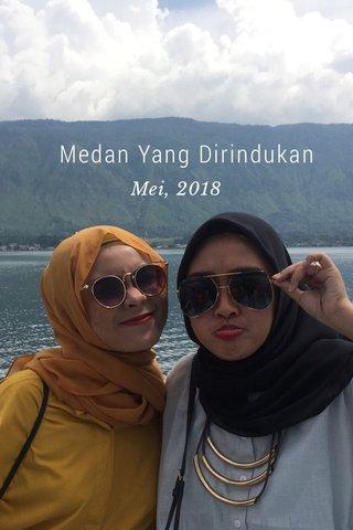 Medan Yang Dirindukan Mei, 2018