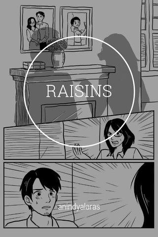 RAISINS anindyalaras